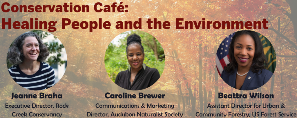 Image showing the faces of three speakers (Jeanne Braha, Caroline Brewer, and Beattra Wilson) for Audubon Naturalist Society's November 2020 Conservation Cafe.