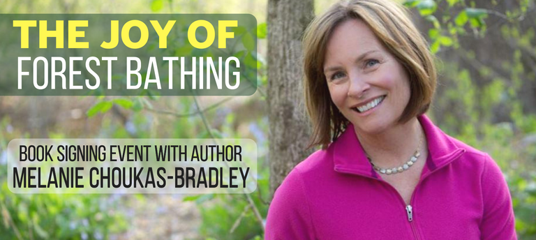 Joy of Forest Bathing book signing with author Melanie Choukas-Bradley