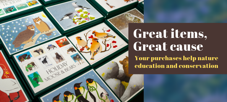 Great items, great cause! Your purchases help nature education and conservation.