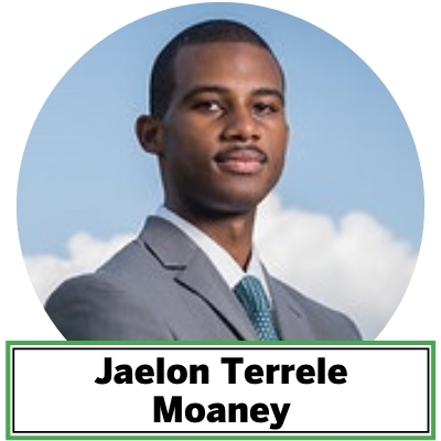Jaelon Terrele Moaney is a proud descendant of America's founding Black families in both Talbot (Copperville and Unionville, MD) and Kent (Georgetown and Worton Point, MD) Counties. As an author, screenwriter, scholar and public servant, he has ensured that the living legacies of the tidewater communities across the Chesapeake—particularly on Maryland's Eastern Shore—are attributed both the reverence and swotting their soil is due. Currently, Moaney holds a B.A. with honors in Political Science, Africana Studies, Leadership Studies and Environmental Studies (Williams-Mystic S'18), as well as graduate certificates from Yale Law School and Morgan State University. Throughout his journeys along all three U.S. coasts realizing 'a more perfect union' and as a Regional Director in the U.S. Senate alike, he has spared no time rolling up his sleeves to champion a better quality of life for all Marylanders and Maryland's abundance of natural treasures.